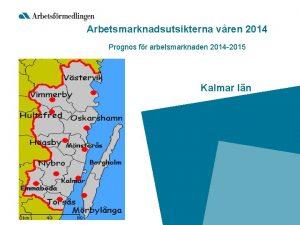 Arbetsmarknadsutsikterna vren 2014 Prognos fr arbetsmarknaden 2014 2015