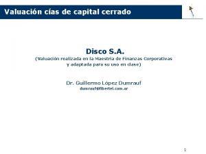 Valuacin cas de capital cerrado Disco S A