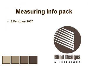 Measuring Info pack 8 February 2007 Measuring Info