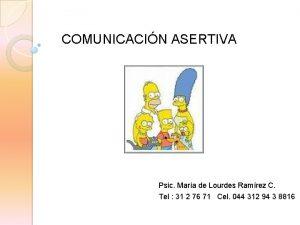 COMUNICACIN ASERTIVA Psic Mara de Lourdes Ramrez C