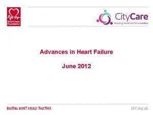 Advances in Heart Failure June 2012 Heart Failure