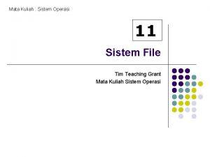Mata Kuliah Sistem Operasi 11 Sistem File Tim