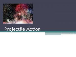 Projectile Motion 2 Yr 12 Physics BHS Projectile