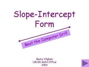 SlopeIntercept Form te u p om C e