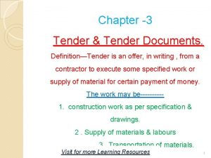 Chapter 3 Tender Tender Documents DefinitionTender is an