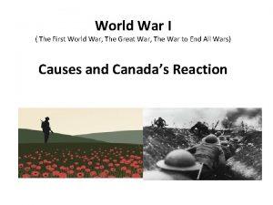 World War I The First World War The