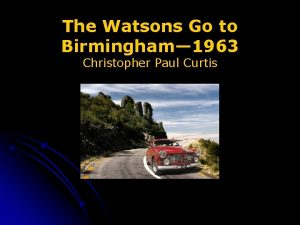 The Watsons Go to Birmingham 1963 Christopher Paul