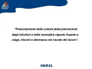 Potenziamento della cultura della prevenzione degli infortuni e