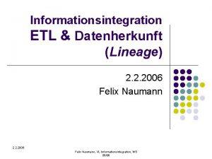 Informationsintegration ETL Datenherkunft Lineage 2 2 2006 Felix