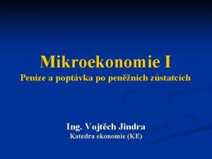 Mikroekonomie I Penze a poptvka po pennch zstatcch
