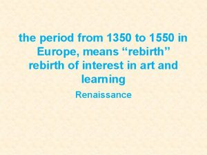 the period from 1350 to 1550 in Europe