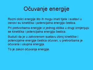 Ouvanje energije Razni oblici energije to ih mogu