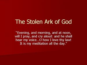 The Stolen Ark of God Evening and morning