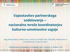 Vzpostavitev partnerskega sodelovanja nacionalne mree koordinatorjev kulturnoumetnostne vzgoje