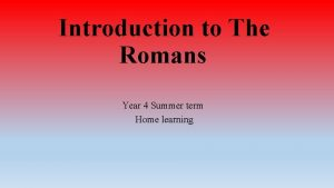 Introduction to The Romans Year 4 Summer term