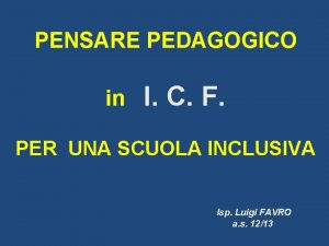 PENSARE PEDAGOGICO in I C F PER UNA