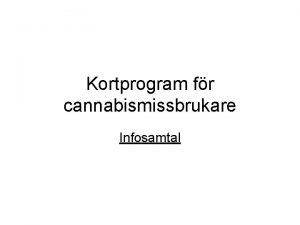 Kortprogram fr cannabismissbrukare Infosamtal RGB Lunds kortprogram Trff