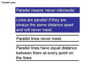 Parallel Lines What do you mean parallel Parallel