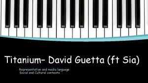 Titanium David Guetta ft Sia Representation and media