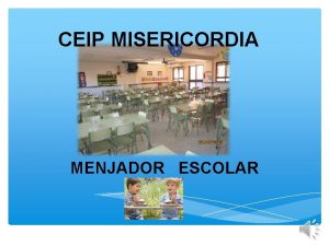 CEIP MISERICORDIA MENJADOR ESCOLAR ESPAI EDUCATIU DE SALUT
