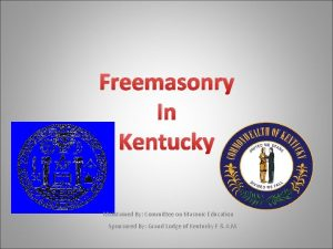 Freemasonry In Kentucky Maintained By Committee on Masonic