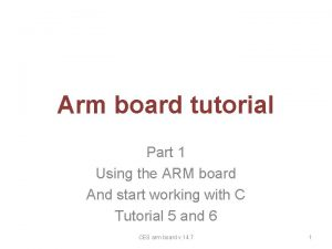 Arm board tutorial Part 1 Using the ARM