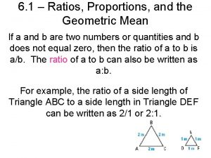 6 1 Ratios Proportions and the Geometric Mean
