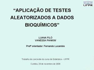 APLICAO DE TESTES ALEATORIZADOS A DADOS BIOQUMICOS LUANA