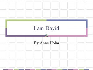 I am David By Anne Holm Summary Chapter