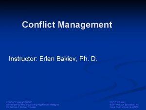 Conflict Management Instructor Erlan Bakiev Ph D CONFLICT