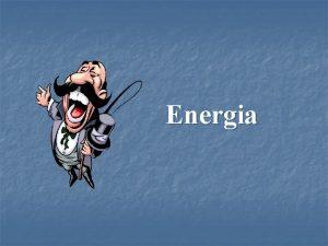 Energia Algumas frases com a palavra energia n