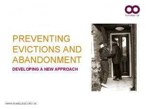PREVENTING EVICTIONS AND ABANDONMENT DEVELOPING A NEW APPROACH