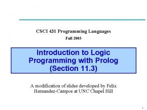 CSCI 431 Programming Languages Fall 2003 Introduction to