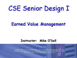 CSE Senior Design I Earned Value Management Instructor