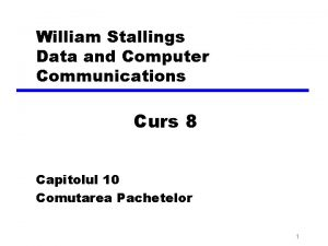 William Stallings Data and Computer Communications Curs 8