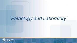 Pathology and Laboratory CPT copyright 2012 American Medical