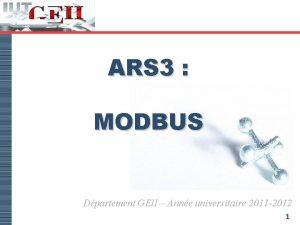 ARS 3 MODBUS Dpartement GEII Anne universitaire 2011