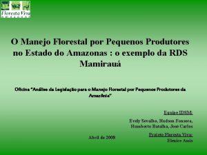 O Manejo Florestal por Pequenos Produtores no Estado
