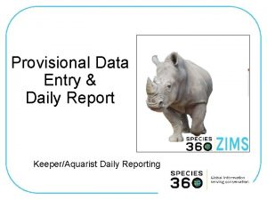 Provisional Data Entry Daily Report KeeperAquarist Daily Reporting