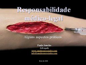 Responsabilidade mdicolegal Alguns aspectos prticos Paulo Sancho Advogado