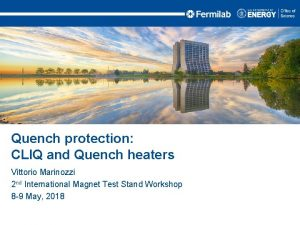 Quench protection CLIQ and Quench heaters Vittorio Marinozzi