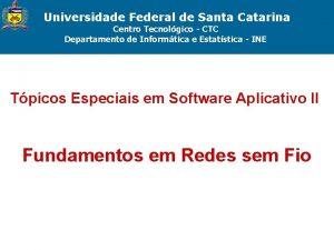 Universidade Federal de Santa Catarina Centro Tecnolgico CTC