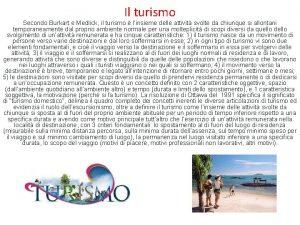 Il turismo Secondo Burkart e Medlick il turismo