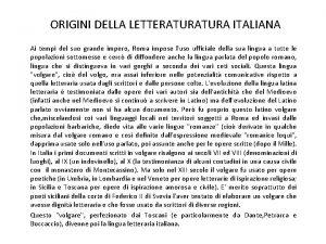 ORIGINI DELLA LETTERATURA ITALIANA Ai tempi del suo