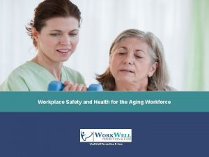 Workplace Safety and Health for the Aging Workforce