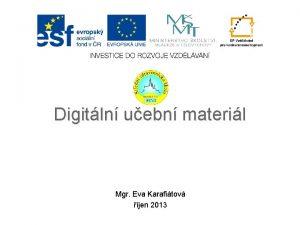 Digitln uebn materil Mgr Eva Karafitov jen 2013