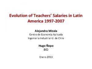 Evolution of Teachers Salaries in Latin America 1997