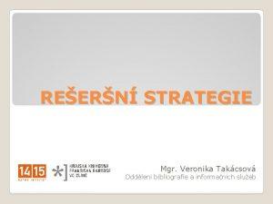 REERN STRATEGIE Mgr Veronika Takcsov Oddlen bibliografie a
