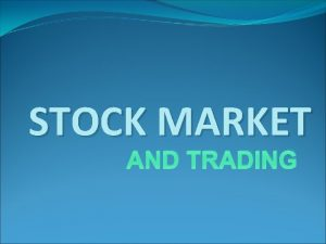 STOCK MARKET AND TRADING WHAT IS A STOCK