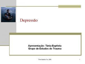 Depresso Apresentao Tnia Baptista Grupo de Estudos do